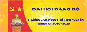 Tổng kết Đảng trường Cao đẳng Y tế Thái Nguyên 2015 - 2020